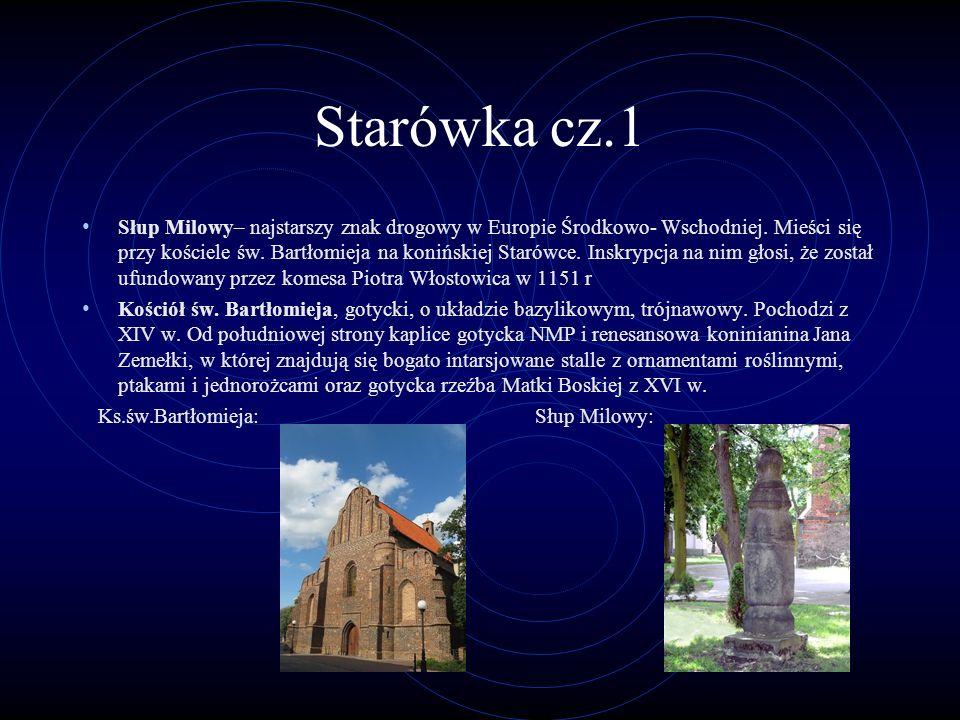 Starówka cz.1 Słup Milowy– najstarszy znak drogowy w Europie Środkowo- Wschodniej. Mieści się przy kościele św. Bartłomieja na konińskiej Starówce. In