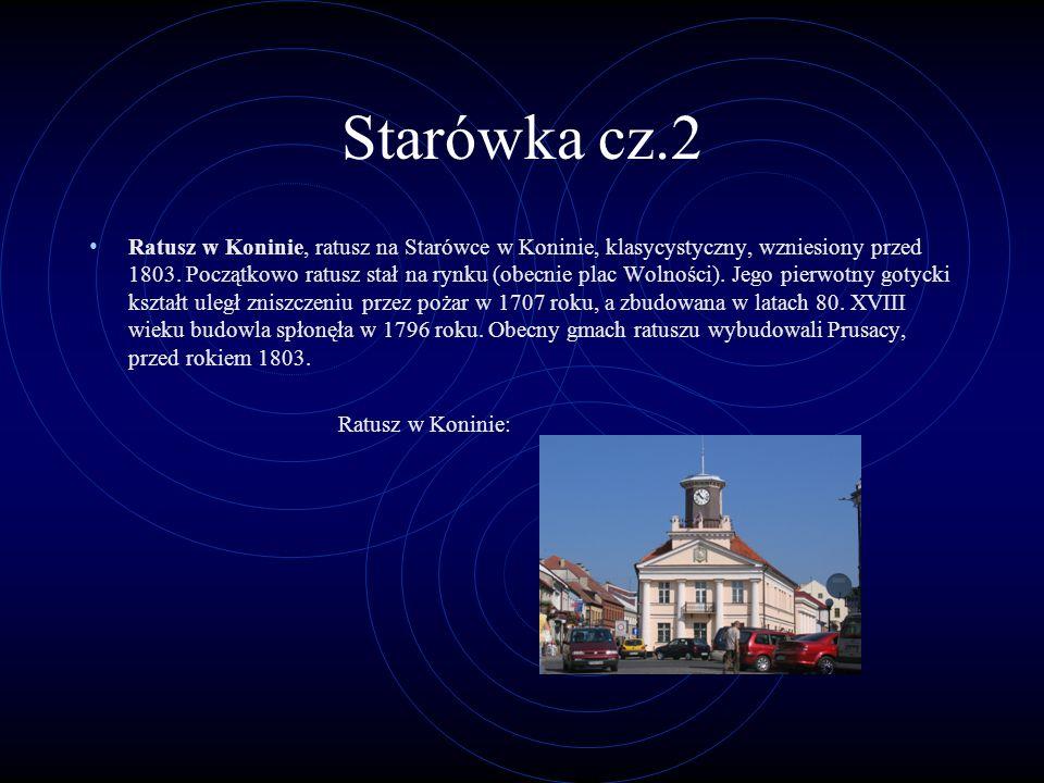 Starówka cz.2 Ratusz w Koninie, ratusz na Starówce w Koninie, klasycystyczny, wzniesiony przed 1803. Początkowo ratusz stał na rynku (obecnie plac Wol