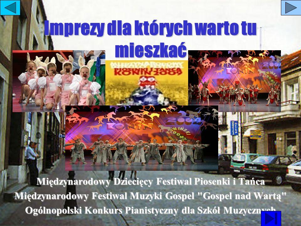 Imprezy dla których warto tu mieszkać Międzynarodowy Dziecięcy Festiwal Piosenki i Tańca Międzynarodowy Festiwal Muzyki Gospel