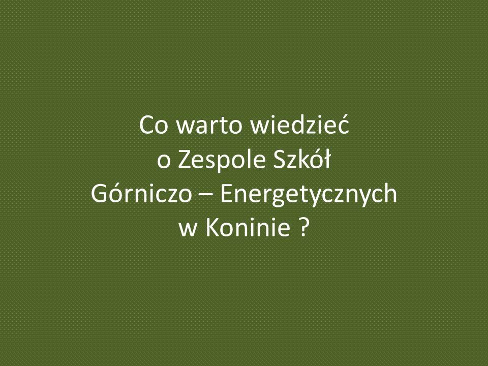 Co warto wiedzieć o Zespole Szkół Górniczo – Energetycznych w Koninie ?