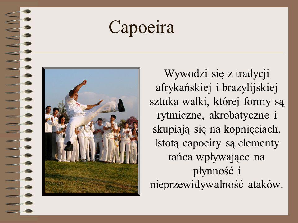 Capoeira Wywodzi się z tradycji afrykańskiej i brazylijskiej sztuka walki, której formy są rytmiczne, akrobatyczne i skupiają się na kopnięciach. Isto