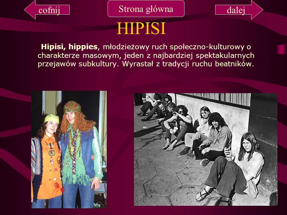 HIPISI Hipisi, hippies, młodzieżowy ruch społeczno-kulturowy o charakterze masowym, jeden z najbardziej spektakularnych przejawów subkultury. Wyrastał