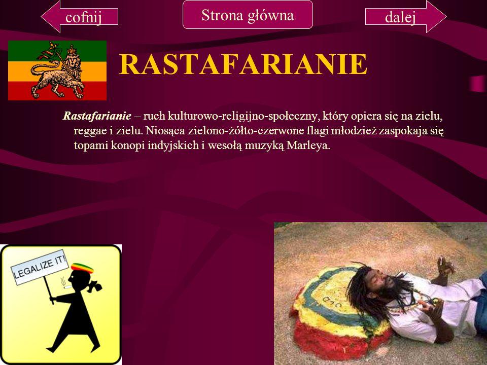 RASTAFARIANIE Rastafarianie – ruch kulturowo-religijno-społeczny, który opiera się na zielu, reggae i zielu. Niosąca zielono-żółto-czerwone flagi młod