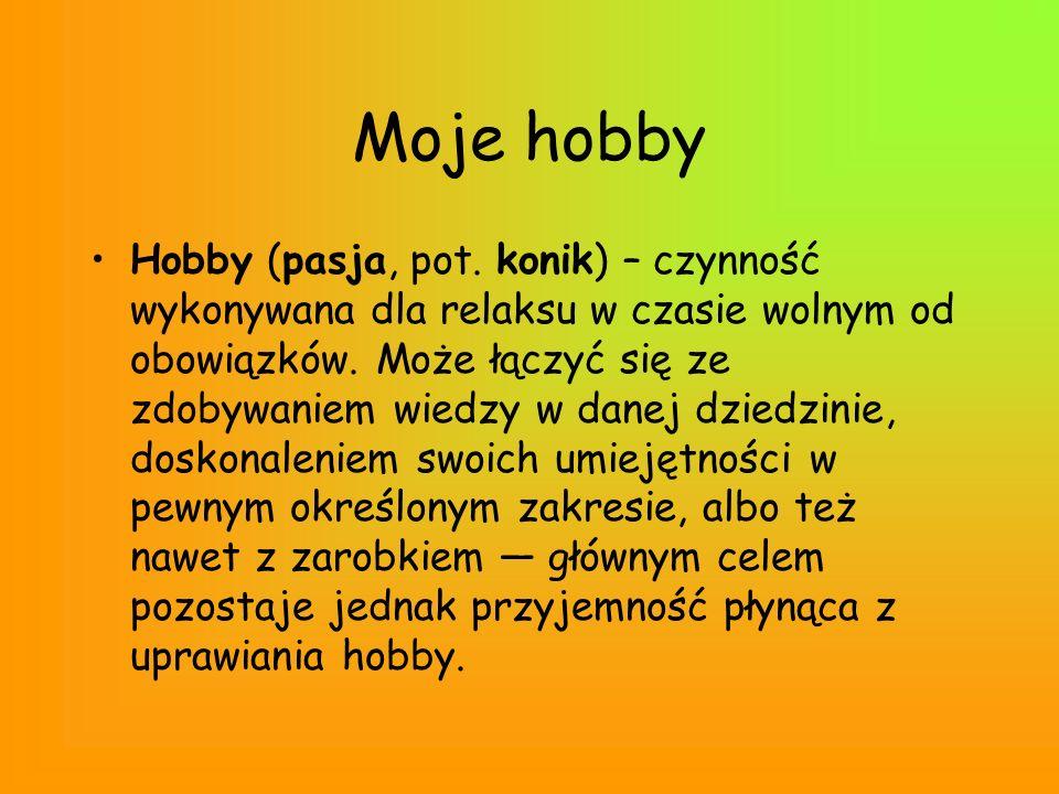 Moje hobby Hobby (pasja, pot.