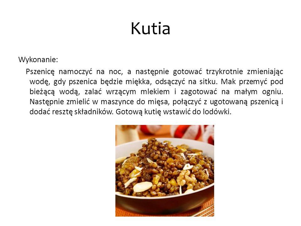 Kutia Wykonanie: Pszenicę namoczyć na noc, a następnie gotować trzykrotnie zmieniając wodę, gdy pszenica będzie miękka, odsączyć na sitku. Mak przemyć