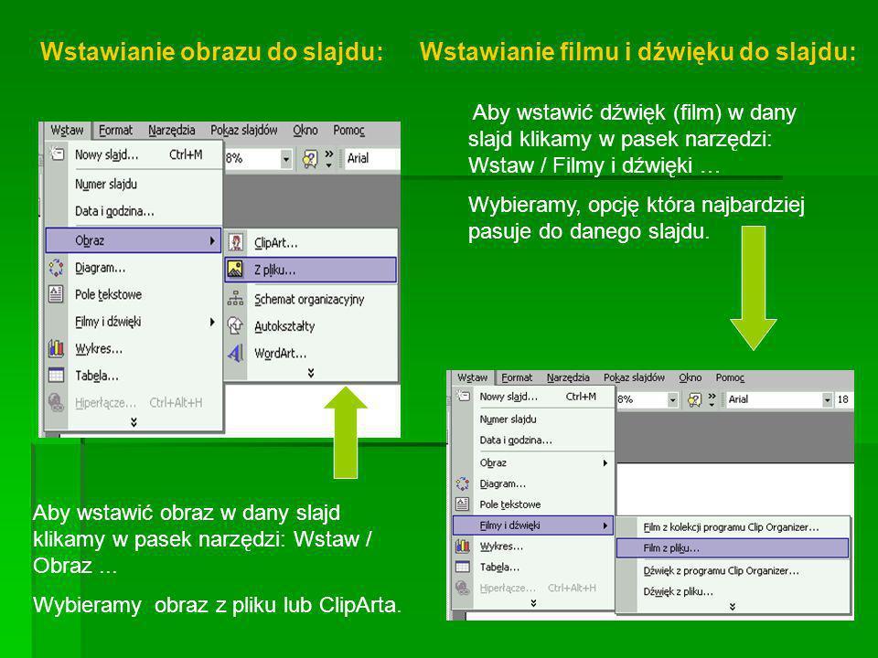 Aby wstawić obraz w dany slajd klikamy w pasek narzędzi: Wstaw / Obraz... Wybieramy obraz z pliku lub ClipArta. Wstawianie obrazu do slajdu:Wstawianie