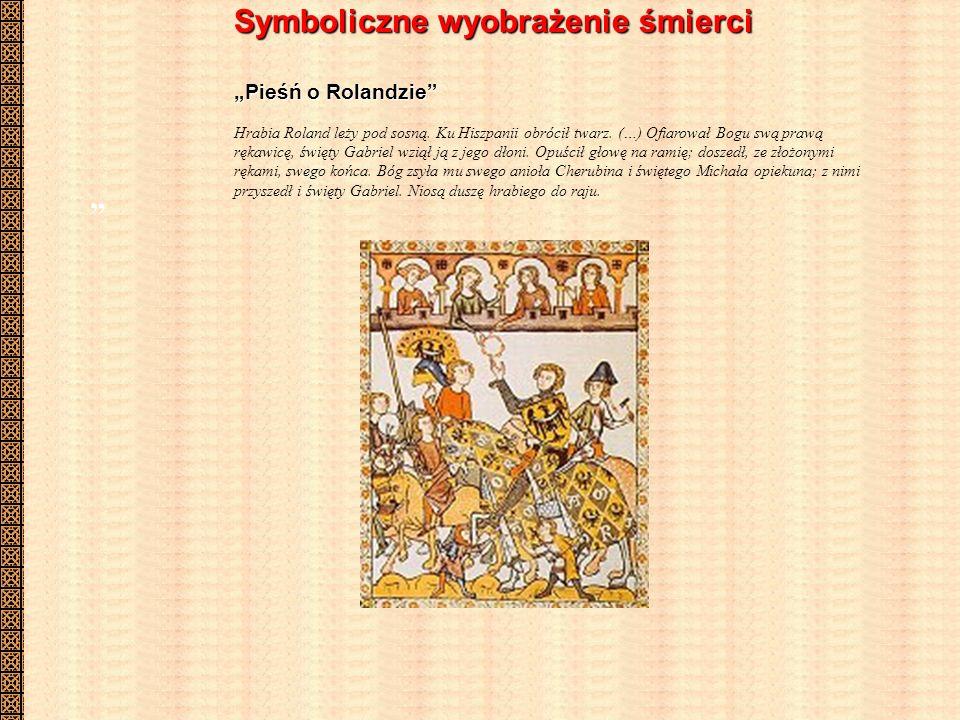 Symboliczne wyobrażenie śmierci Pieśń o Rolandzie Hrabia Roland leży pod sosną.