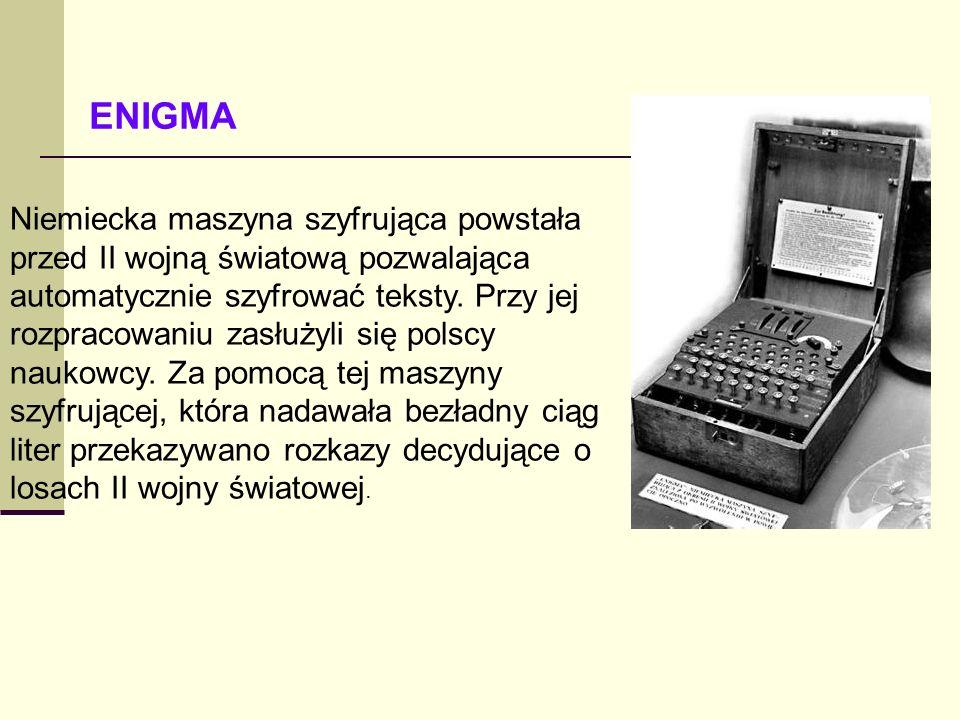 Niemiecka maszyna szyfrująca powstała przed II wojną światową pozwalająca automatycznie szyfrować teksty. Przy jej rozpracowaniu zasłużyli się polscy