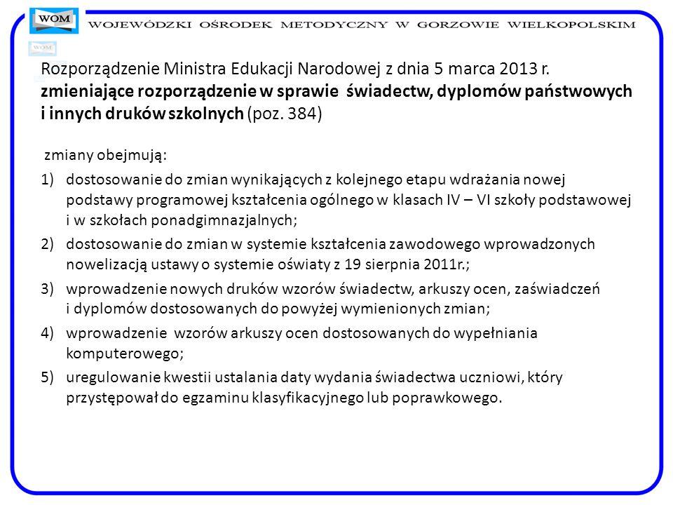 Rozporządzenie Ministra Edukacji Narodowej z dnia 5 marca 2013 r. zmieniające rozporządzenie w sprawie świadectw, dyplomów państwowych i innych druków