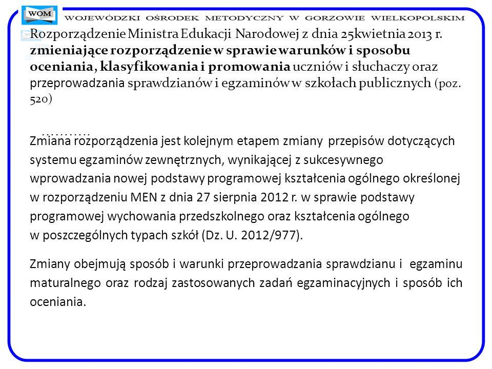 Rozporządzenie Ministra Edukacji Narodowej z dnia 25kwietnia 2013 r. zmieniające rozporządzenie w sprawie warunków i sposobu oceniania, klasyfikowania