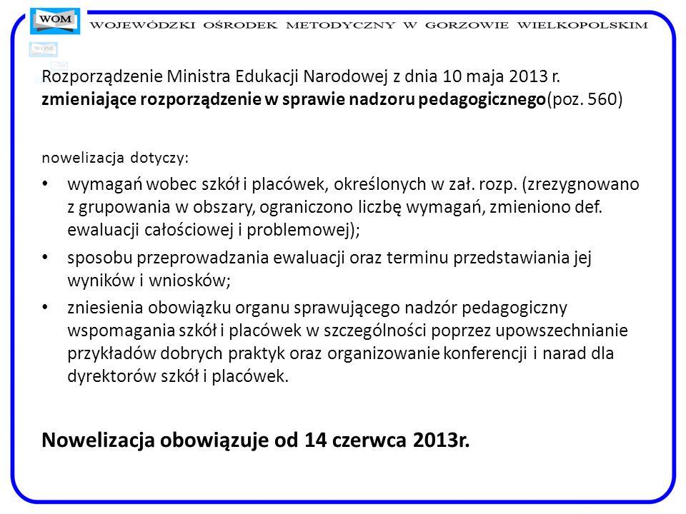 Rozporządzenie Ministra Edukacji Narodowej z dnia 10 maja 2013 r. zmieniające rozporządzenie w sprawie nadzoru pedagogicznego(poz. 560) nowelizacja do