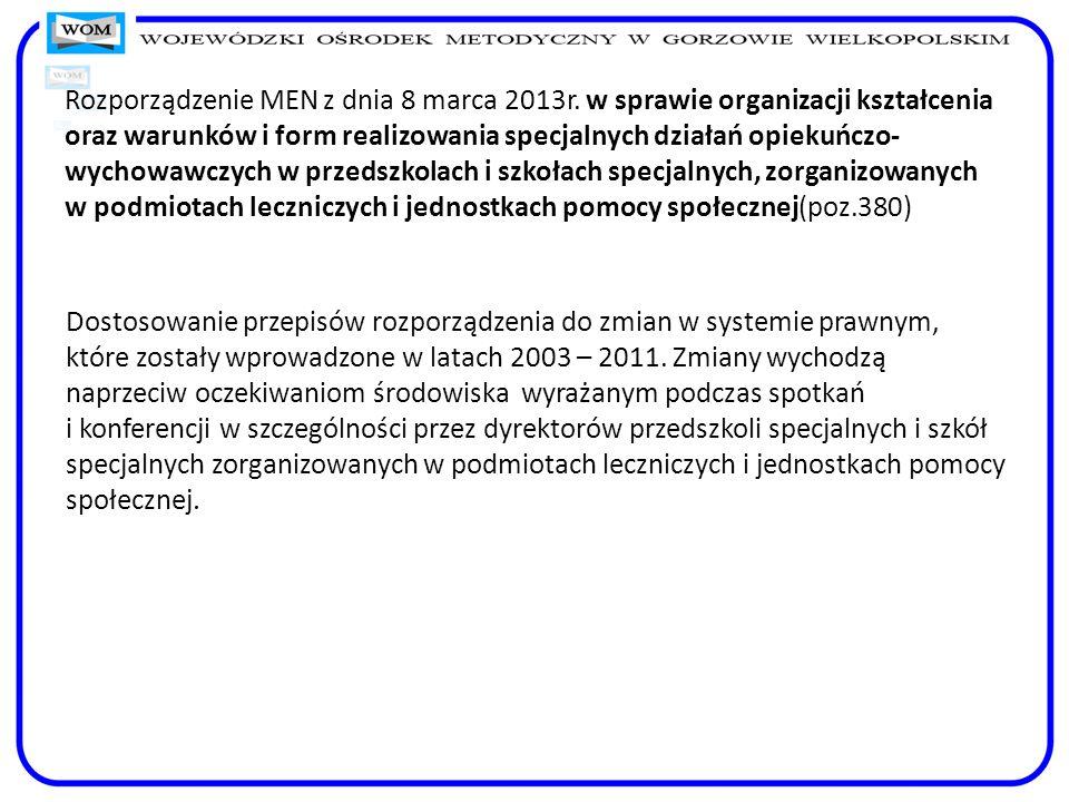 Rozporządzenie MEN z dnia 8 marca 2013r. w sprawie organizacji kształcenia oraz warunków i form realizowania specjalnych działań opiekuńczo- wychowawc