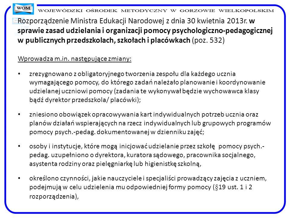 Rozporządzenie Ministra Edukacji Narodowej z dnia 30 kwietnia 2013r. w sprawie zasad udzielania i organizacji pomocy psychologiczno-pedagogicznej w pu