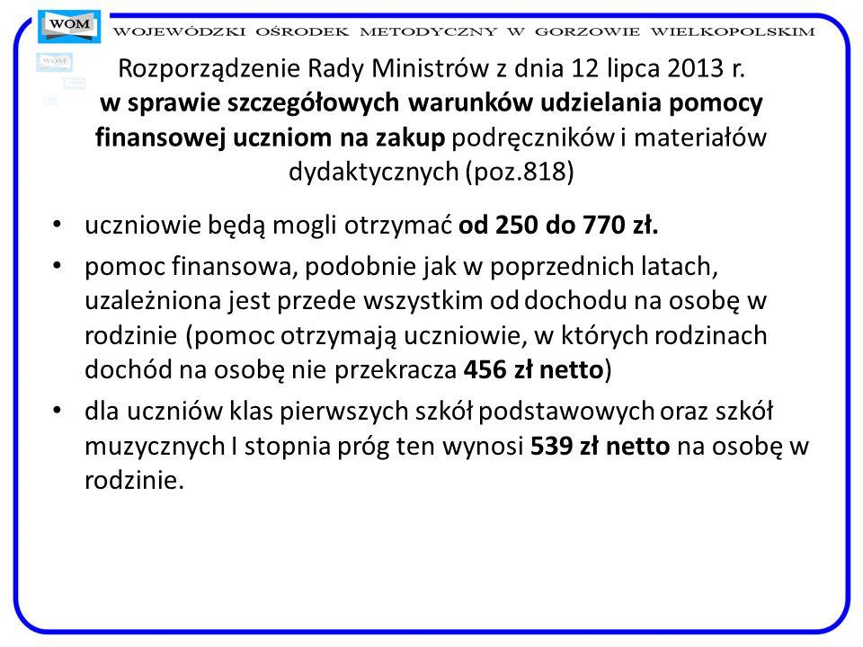 Rozporządzenie Rady Ministrów z dnia 12 lipca 2013 r. w sprawie szczegółowych warunków udzielania pomocy finansowej uczniom na zakup podręczników i ma