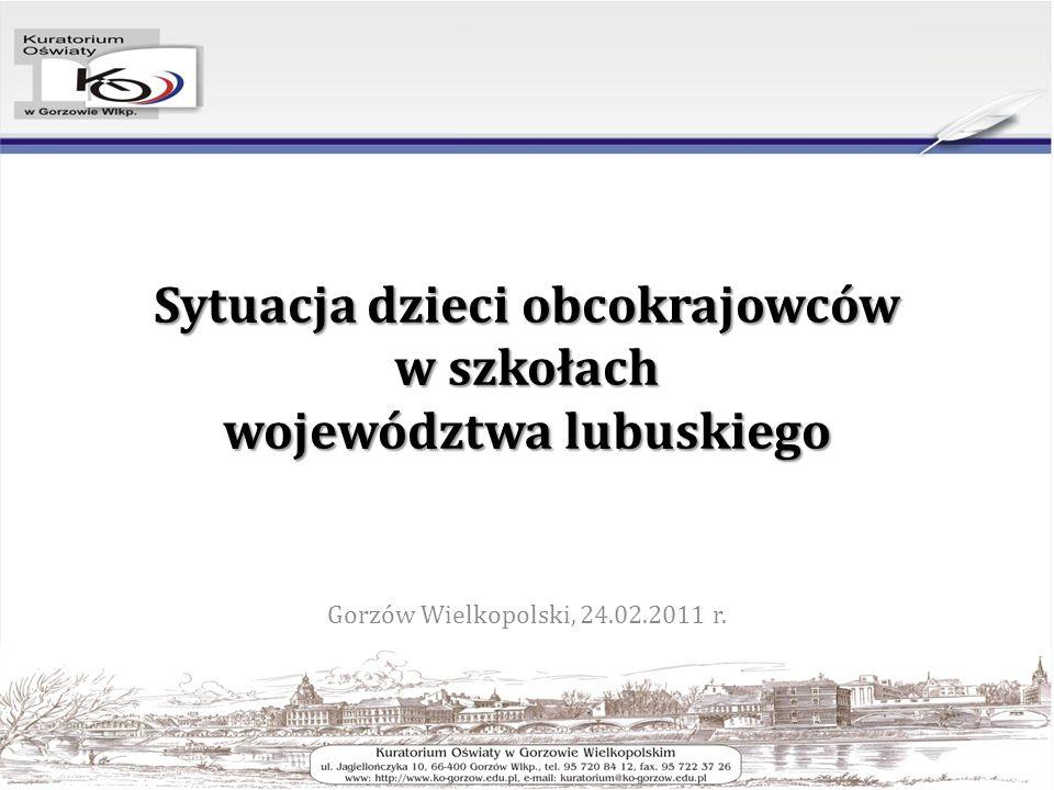 Sytuacja dzieci obcokrajowców w szkołach województwa lubuskiego Gorzów Wielkopolski, 24.02.2011 r.