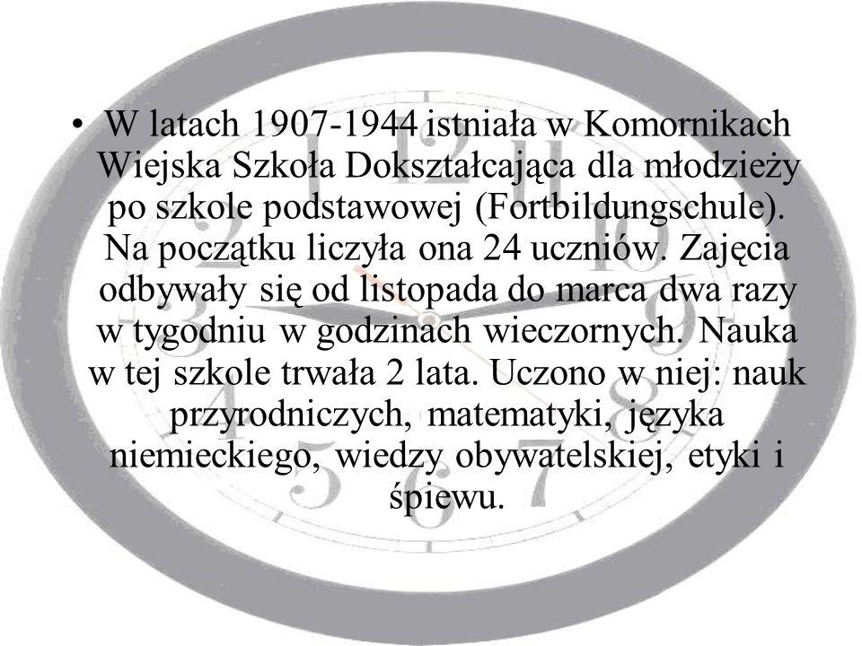 W latach 1907-1944 istniała w Komornikach Wiejska Szkoła Dokształcająca dla młodzieży po szkole podstawowej (Fortbildungschule). Na początku liczyła o