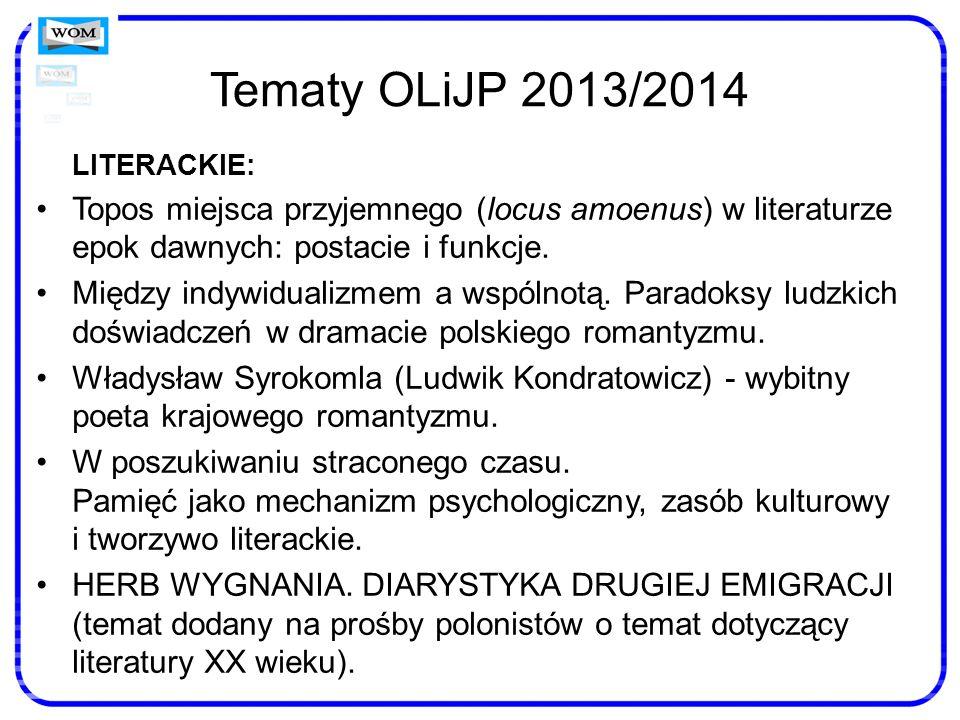 Tematy OLiJP 2013/2014 LITERACKIE: Topos miejsca przyjemnego (locus amoenus) w literaturze epok dawnych: postacie i funkcje. Między indywidualizmem a