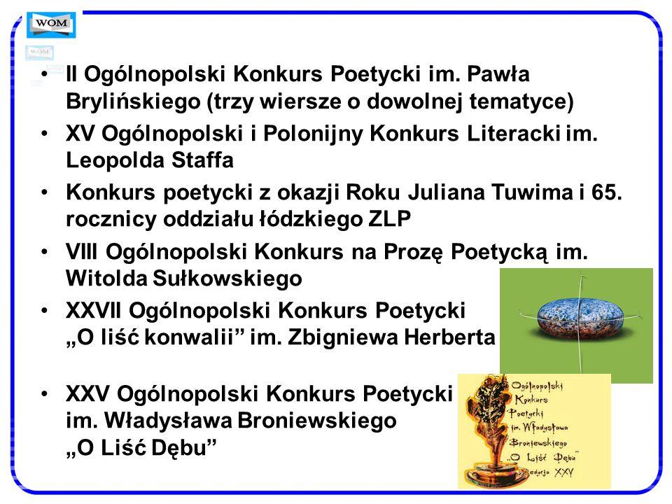 II Ogólnopolski Konkurs Poetycki im. Pawła Brylińskiego (trzy wiersze o dowolnej tematyce) XV Ogólnopolski i Polonijny Konkurs Literacki im. Leopolda