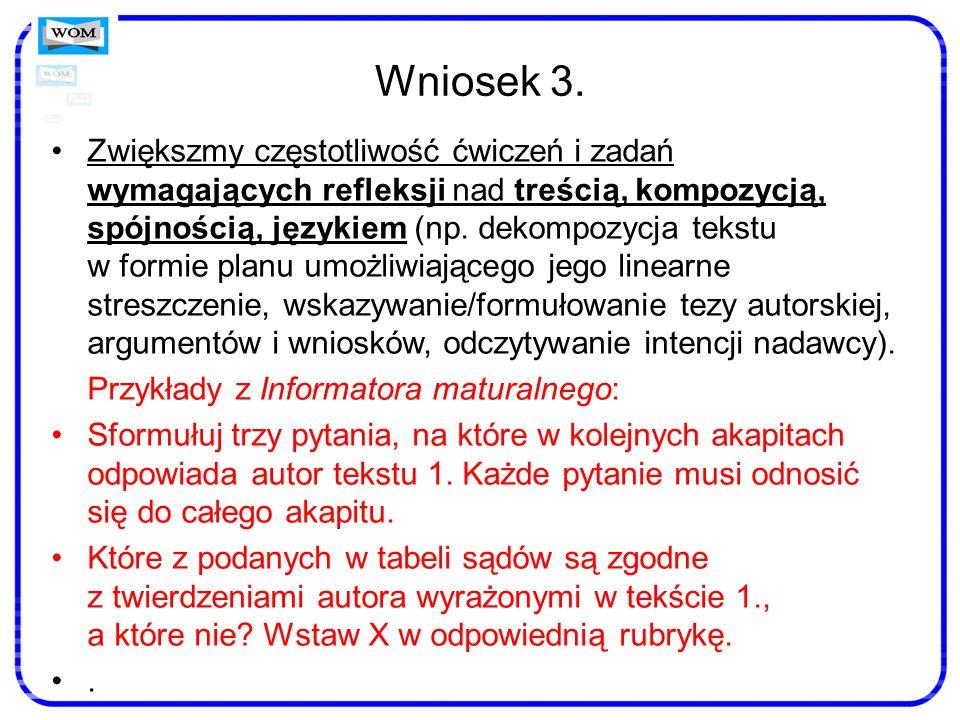 Wniosek 3. Zwiększmy częstotliwość ćwiczeń i zadań wymagających refleksji nad treścią, kompozycją, spójnością, językiem (np. dekompozycja tekstu w for