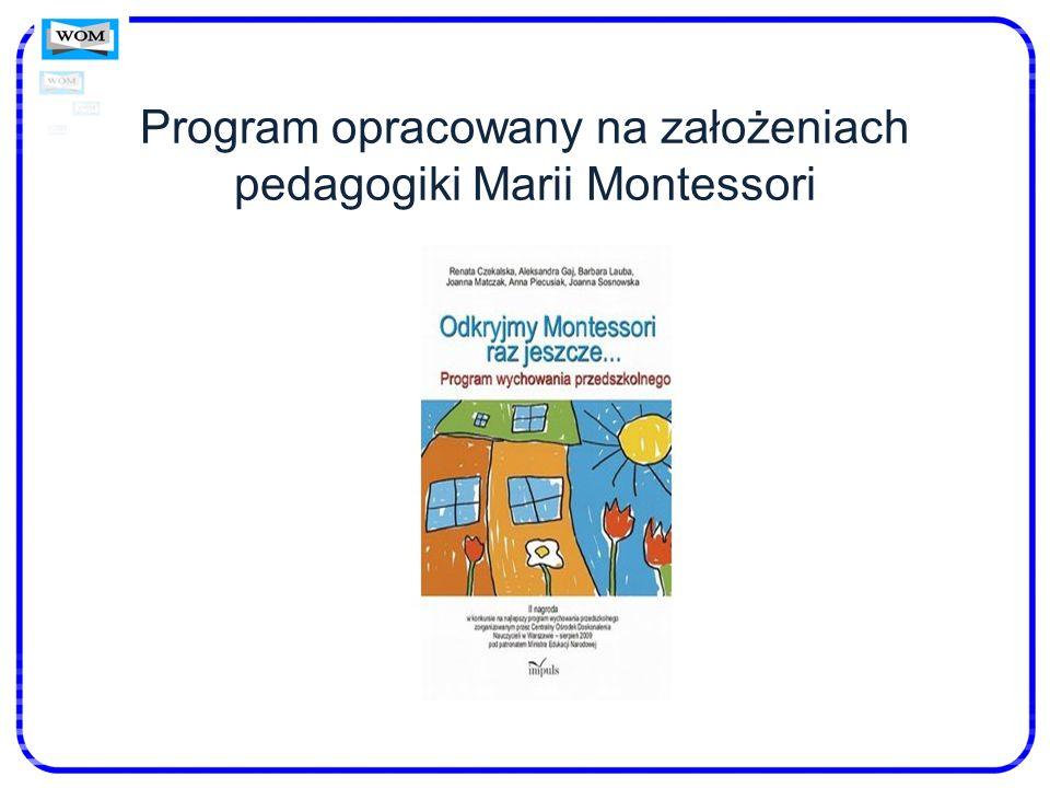 Program opracowany na założeniach pedagogiki Marii Montessori