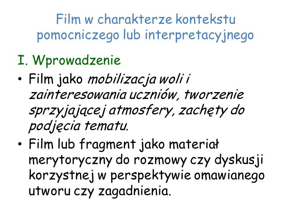 Film w charakterze kontekstu pomocniczego lub interpretacyjnego I.