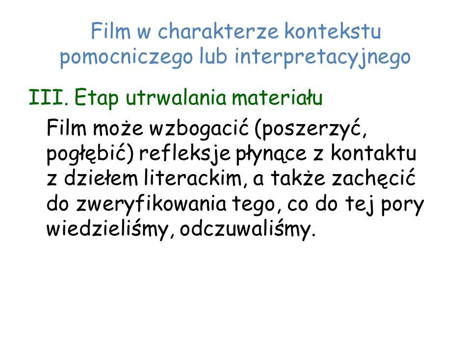 Film w charakterze kontekstu pomocniczego lub interpretacyjnego III.