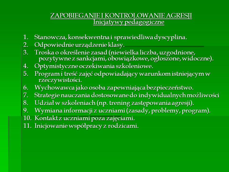 ZAPOBIEGANIE I KONTROLOWANIE AGRESJI Inicjatywy pedagogiczne 1.
