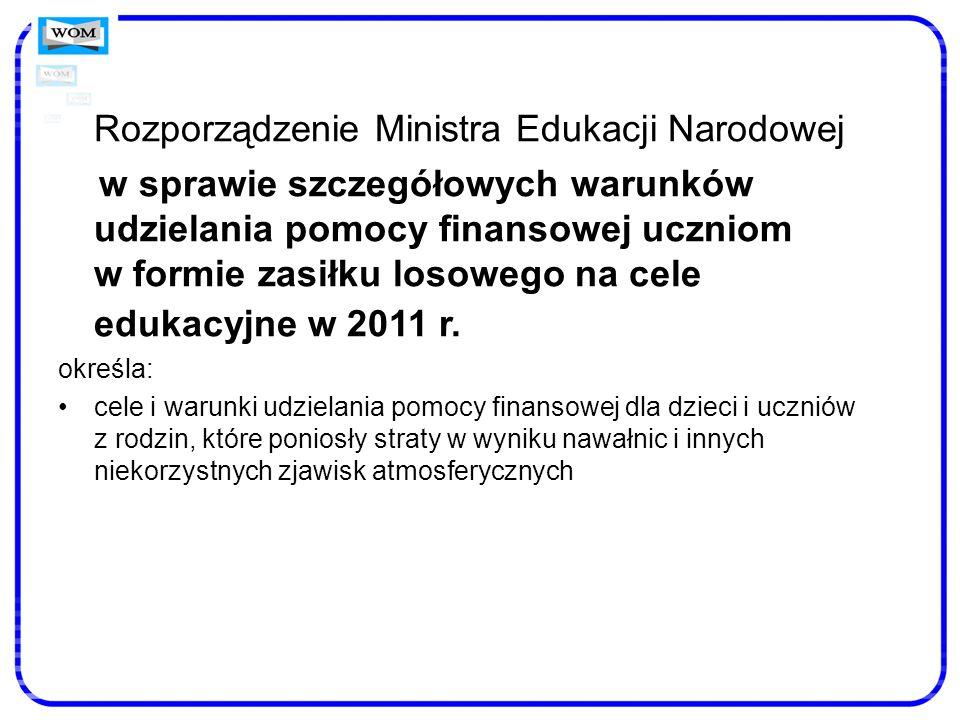 Rozporządzenie Ministra Edukacji Narodowej w sprawie szczegółowych warunków udzielania pomocy finansowej uczniom w formie zasiłku losowego na cele edu