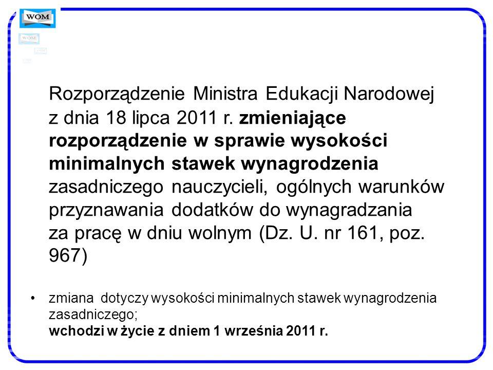Rozporządzenie Ministra Edukacji Narodowej z dnia 18 lipca 2011 r. zmieniające rozporządzenie w sprawie wysokości minimalnych stawek wynagrodzenia zas