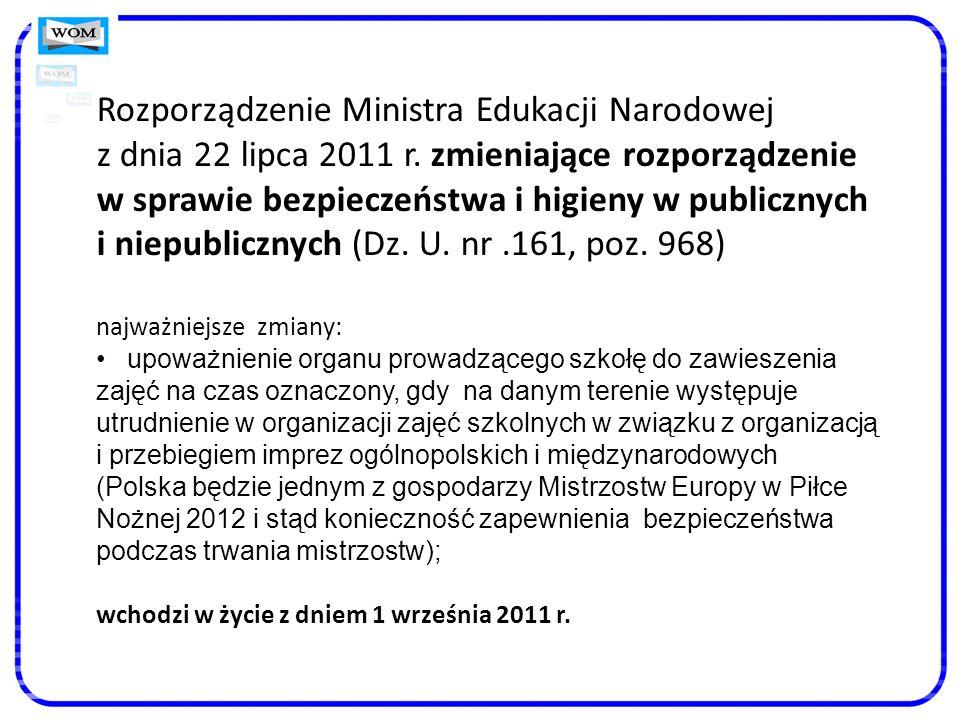Rozporządzenie Ministra Edukacji Narodowej z dnia 22 lipca 2011 r. zmieniające rozporządzenie w sprawie bezpieczeństwa i higieny w publicznych i niepu