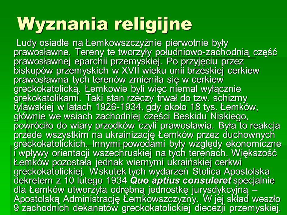 Wyznania religijne Ludy osiadłe na Łemkowszczyźnie pierwotnie były prawosławne. Tereny te tworzyły południowo-zachodnią część prawosławnej eparchii pr