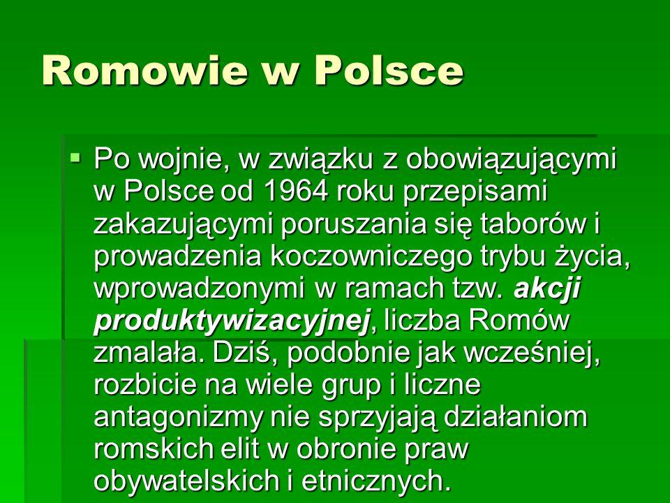 Romowie w Polsce Po wojnie, w związku z obowiązującymi w Polsce od 1964 roku przepisami zakazującymi poruszania się taborów i prowadzenia koczowniczeg