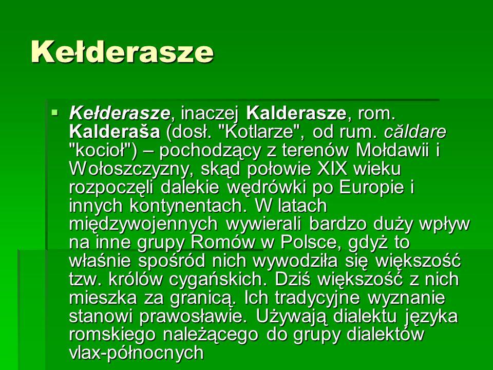 Kełderasze Kełderasze, inaczej Kalderasze, rom. Kalderaša (dosł.