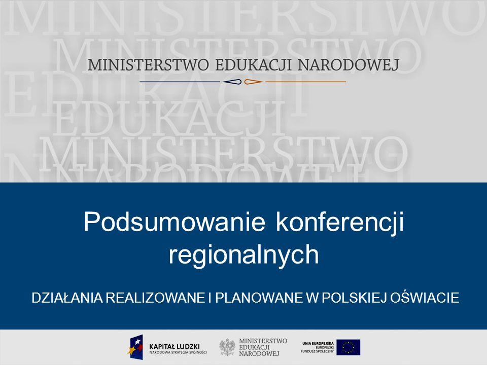 DZIAŁANIA REALIZOWANE I PLANOWANE W POLSKIEJ OŚWIACIE Podsumowanie konferencji regionalnych