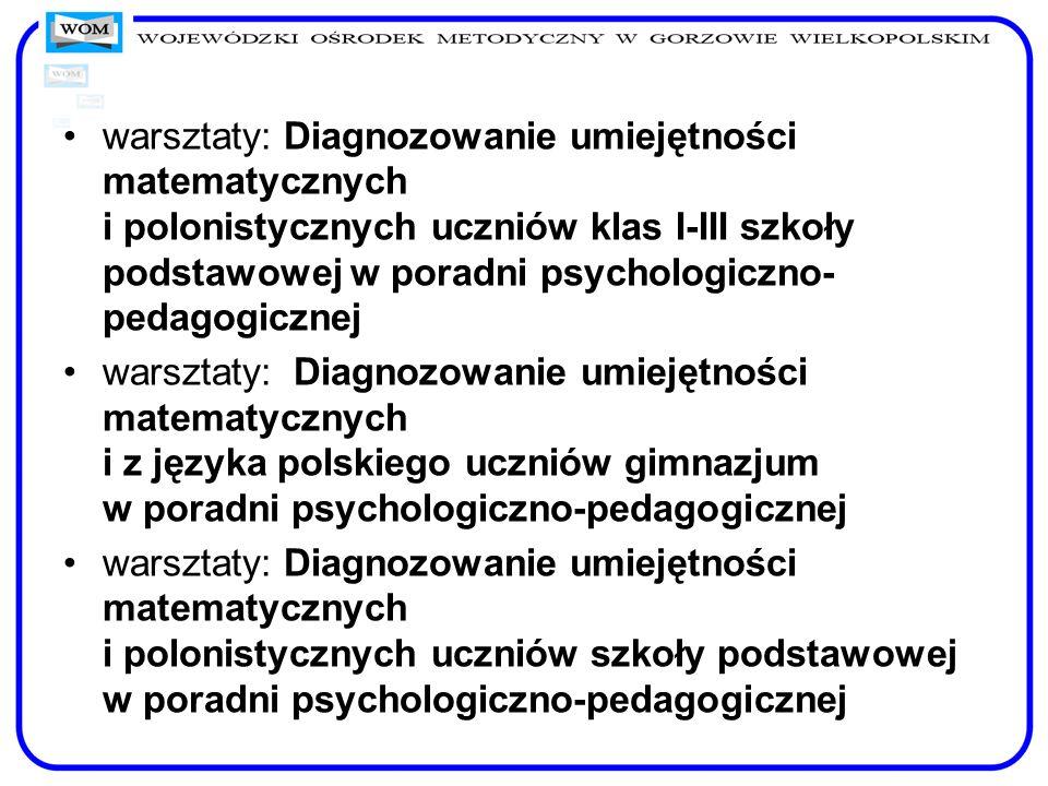 warsztaty: Diagnozowanie umiejętności matematycznych i polonistycznych uczniów klas I-III szkoły podstawowej w poradni psychologiczno- pedagogicznej w