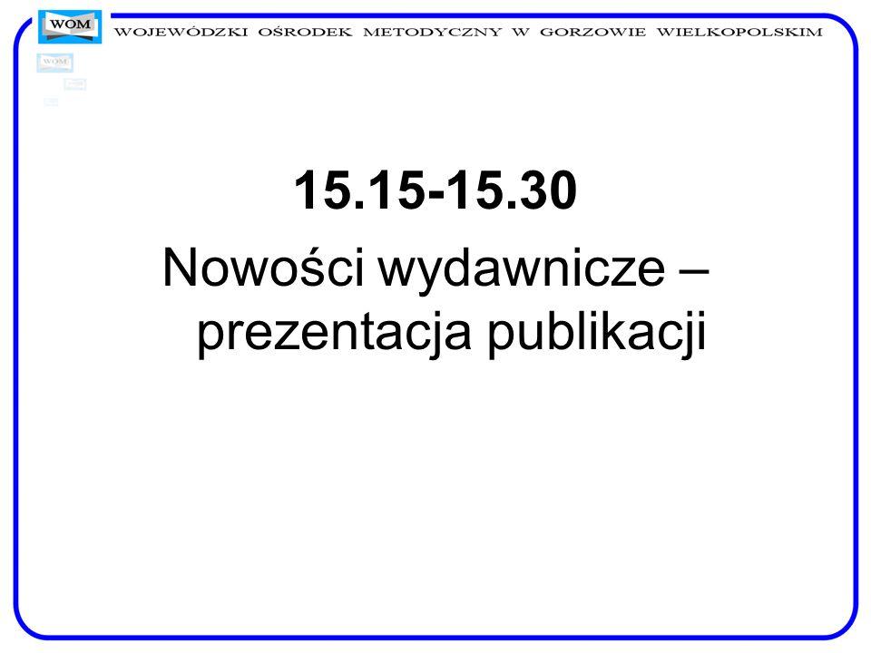 15.15-15.30 Nowości wydawnicze – prezentacja publikacji