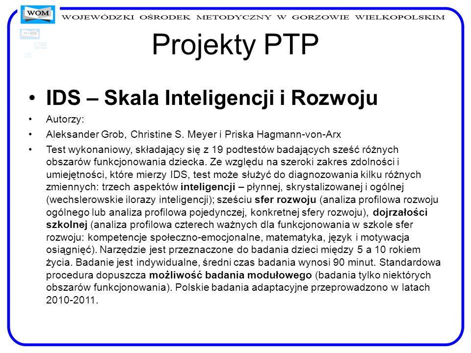 Projekty PTP IDS – Skala Inteligencji i Rozwoju Autorzy: Aleksander Grob, Christine S. Meyer i Priska Hagmann-von-Arx Test wykonaniowy, składający się