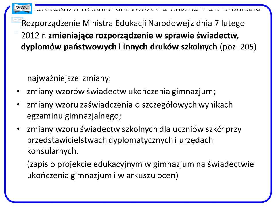 Rozporządzenie Ministra Edukacji Narodowej z dnia 7 lutego 2012 r. zmieniające rozporządzenie w sprawie świadectw, dyplomów państwowych i innych drukó