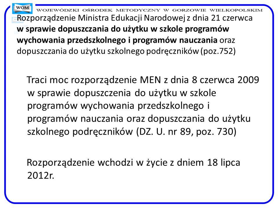 Rozporządzenie Ministra Edukacji Narodowej z dnia 21 czerwca w sprawie dopuszczania do użytku w szkole programów wychowania przedszkolnego i programów