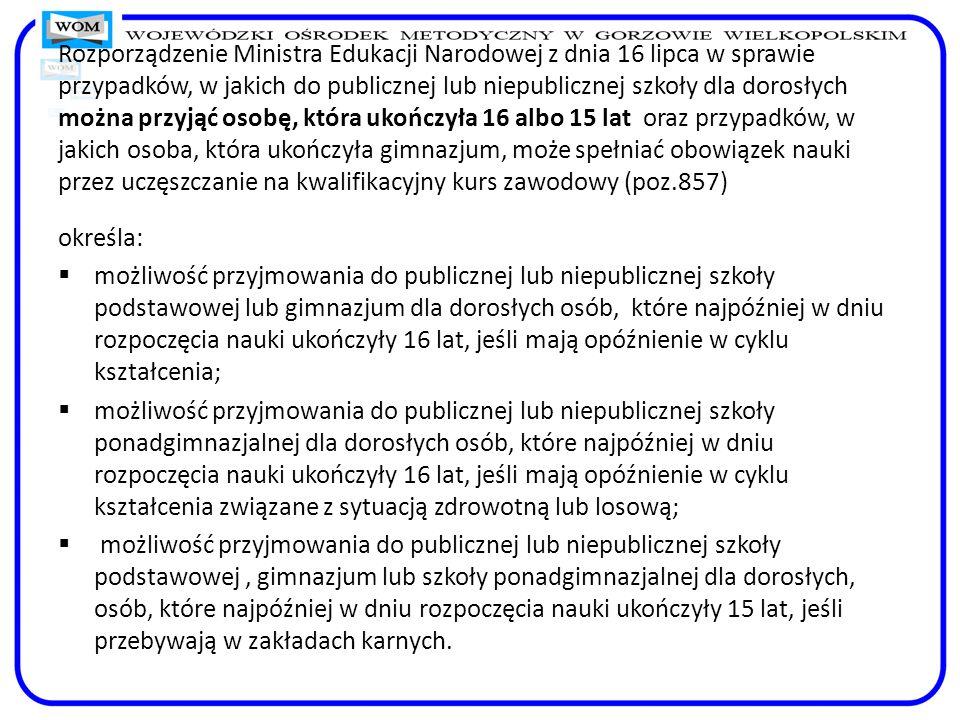 Rozporządzenie Ministra Edukacji Narodowej z dnia 16 lipca w sprawie przypadków, w jakich do publicznej lub niepublicznej szkoły dla dorosłych można p