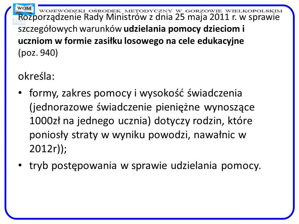 Rozporządzenie Rady Ministrów z dnia 25 maja 2011 r. w sprawie szczegółowych warunków udzielania pomocy dzieciom i uczniom w formie zasiłku losowego n