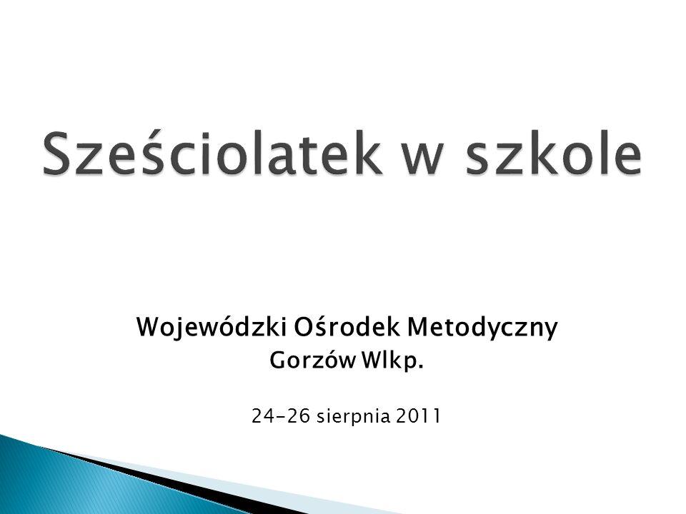Wojewódzki Ośrodek Metodyczny Gorzów Wlkp. 24-26 sierpnia 2011