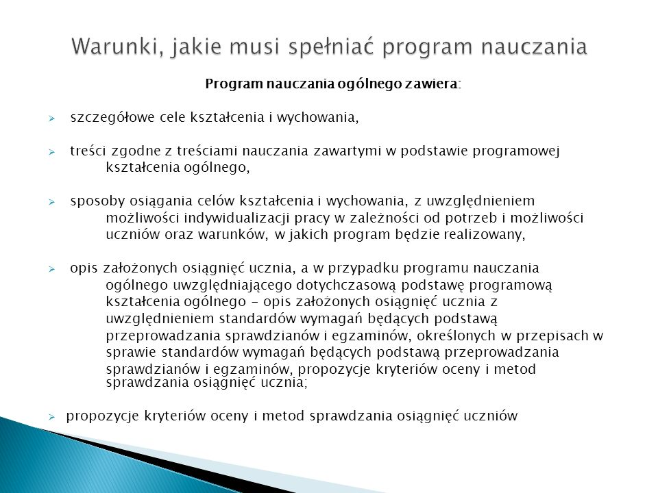 Program nauczania ogólnego zawiera: szczegółowe cele kształcenia i wychowania, treści zgodne z treściami nauczania zawartymi w podstawie programowej k