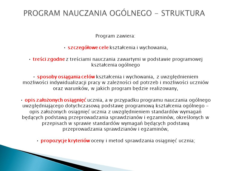 Program zawiera: szczegółowe cele kształcenia i wychowania, treści zgodne z treściami nauczania zawartymi w podstawie programowej kształcenia ogólnego