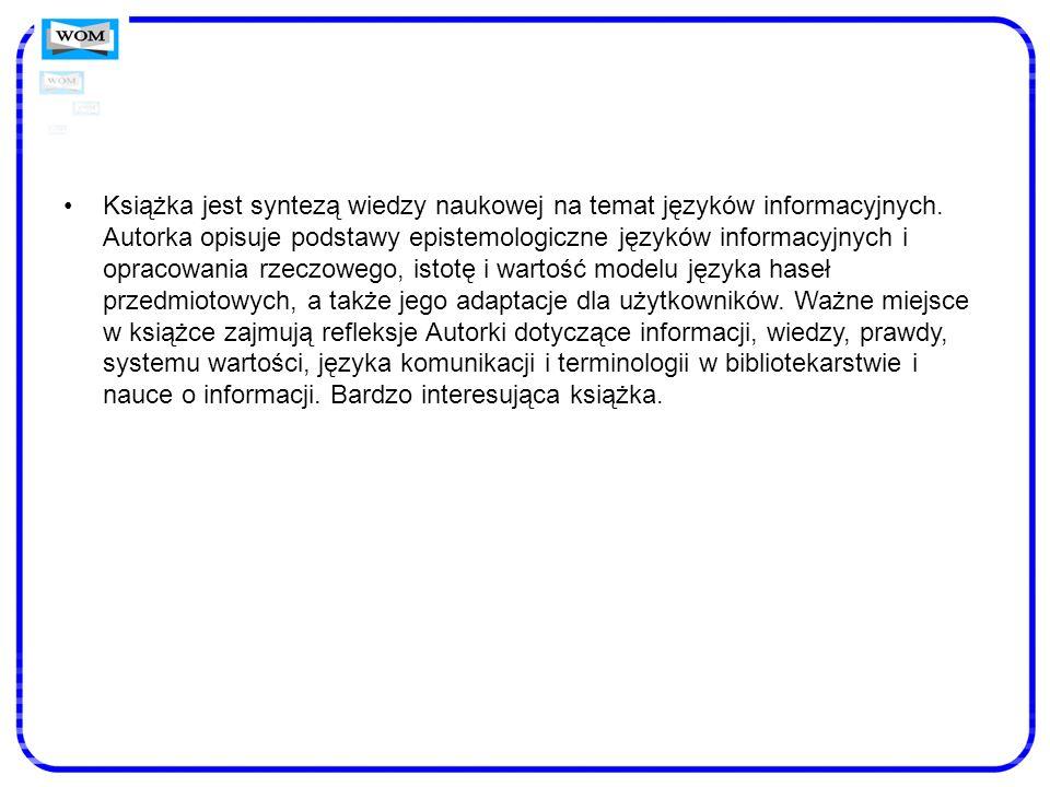 Książka jest syntezą wiedzy naukowej na temat języków informacyjnych.
