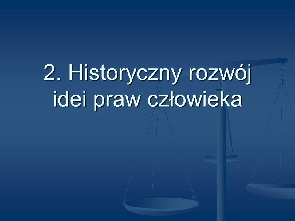 2. Historyczny rozwój idei praw człowieka