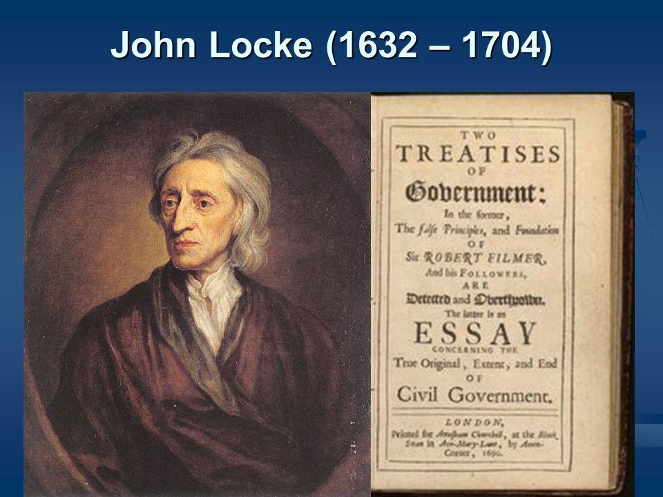 John Locke (1632 – 1704)