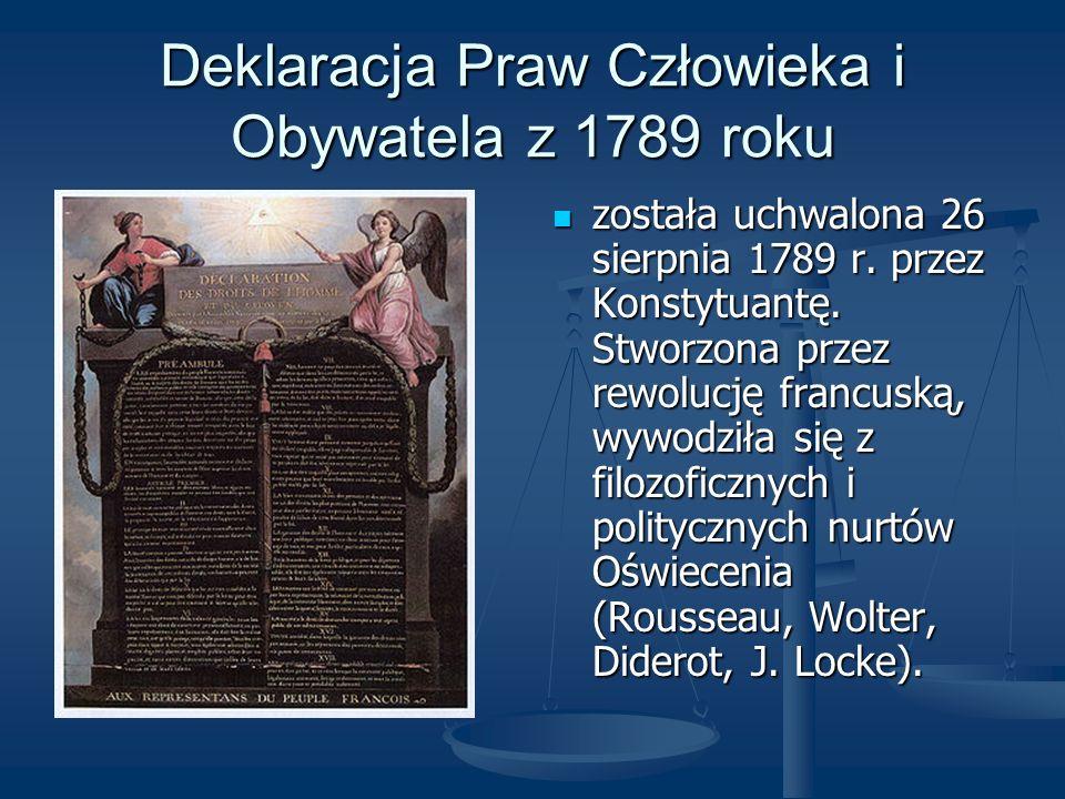 Deklaracja Praw Człowieka i Obywatela z 1789 roku została uchwalona 26 sierpnia 1789 r. przez Konstytuantę. Stworzona przez rewolucję francuską, wywod