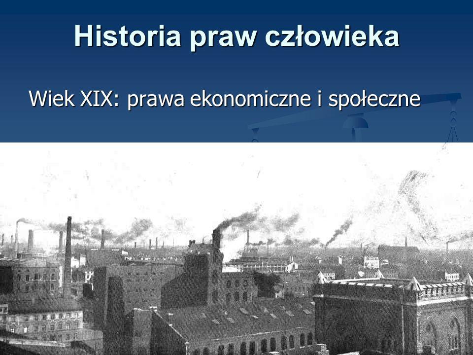 Historia praw człowieka Wiek XIX: prawa ekonomiczne i społeczne