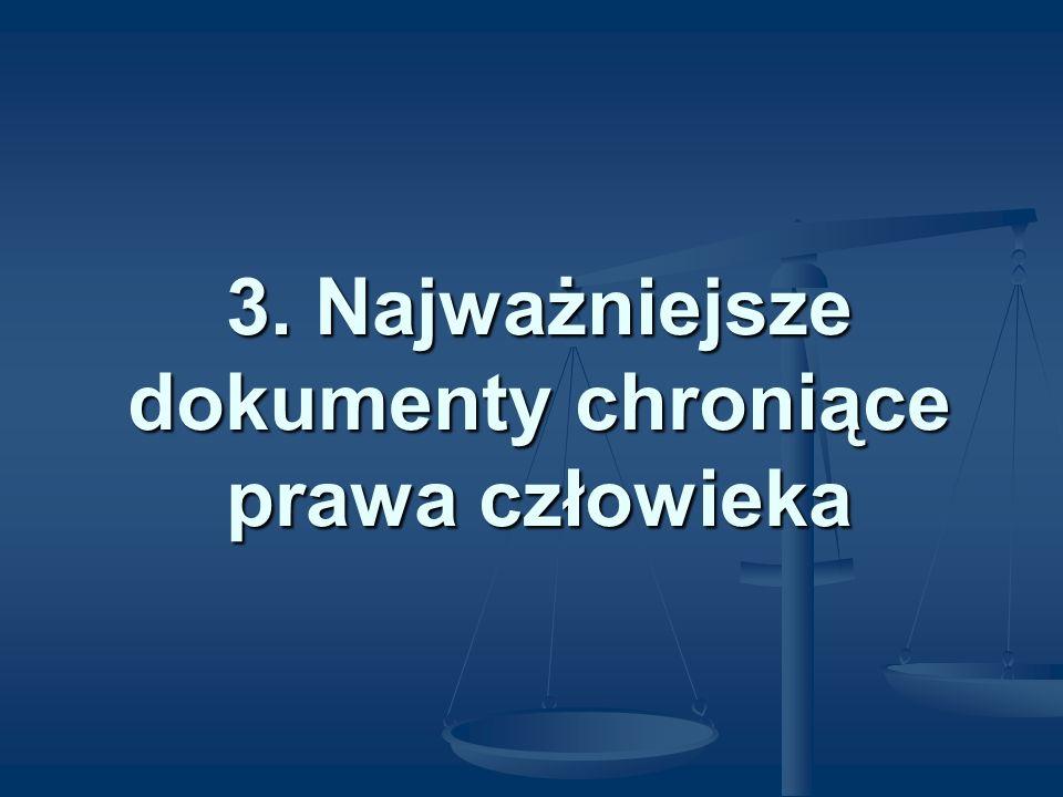 3. Najważniejsze dokumenty chroniące prawa człowieka